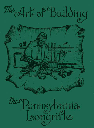The Art of Building the Pennsylvania Rifle