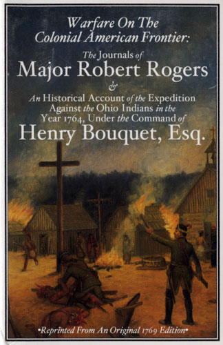 Warfare on the Colonial American Frontier: Rogers' & Bouquet's Journals